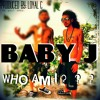 Who Am I Baby J - 2 6 15, 7.36 PM