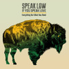 """Speak Low If You Speak Love """"Not Enough To Say No"""" CD EXCLUSIVE"""