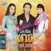 01-lk-Don Xuan Nay Nho Xuan Xua - D. Nguyen - H.T Linh - Bang Tam