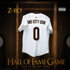 Z-Ro - Hall Of Fame Game - 2015