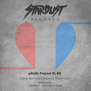 Love Brings Us Back Together (Jackie Remix) by pHaZe Project ft. ELI