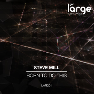 Born To Do This [Large Music] by Steve Mill