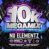 NU ELEMENTZ 10K MEGAMIX- DL LINK IN DESCRIPTION