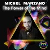 MICHEL MANZANO - THE POWER OF THE MIND