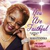 01 You Are Faithful Makatendeka