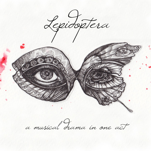 Lepidoptera: a musical drama in one act (Premiere Excerpts)