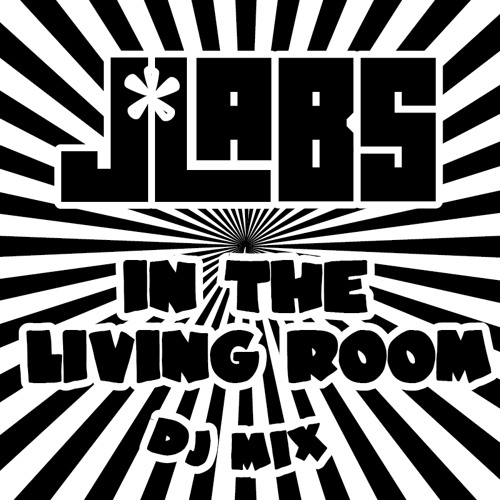 J*Labs - In The Living Room - DJ Mix [FREE Download!]