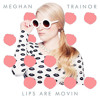 Meghan Trainor - Lips Are Moving (Acoustic)