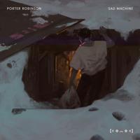 Porter Robinson Sad Machine (Blue Satellite Remix) Artwork