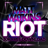 Matt Watkins - Riot (Original Mix) FREE DOWNLOAD