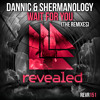 Dannic & Shermanology - Wait For You (Jewelz & Sparks Remix) [OUT NOW!]