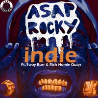 A$AP Rocky Indie (Ft. Sway Burr & Rich Homie Quan) Artwork