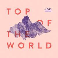 Legs Top Of The World Artwork