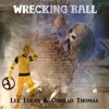 Lee Lucas & Conrad Thomas Wrecking Ball (A Joe Walsh Cover)