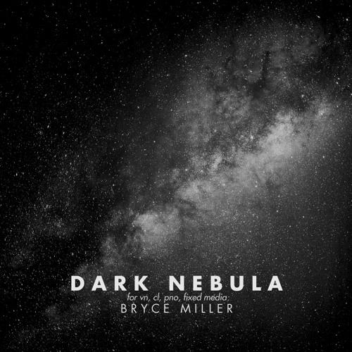Dark Nebula: for vn, cl, pno, fixed media (2014)