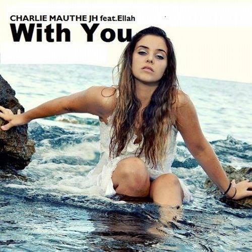 Charlie Mauthe & Joe Hill feat. Ellah - With You (Luka Alfieri Remix)