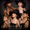 Fifth Harmony -  Who Are You (Reflection Version)