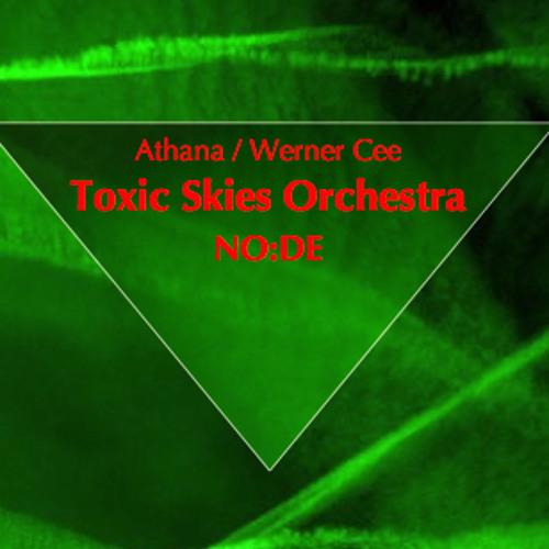 Toxic Skies Orchestra NO:DE