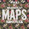 MAROON 5 MAPS |JASKI BOOTLEG| free download