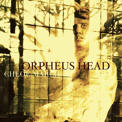 Chloe March - Orpheus Head