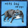Hero Dog feat. Liam Dolan and Omar Prazhari