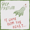 Step-Panther - It Came From The Heart