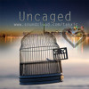 Download Uncaged Mp3