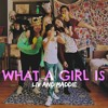 What A Girl Is - Dove Cameron, Christina Grimmie, Baby Kaely