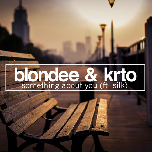 Blondee & KRTO feat. Silk - Something About You (Original Mix)