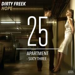 Dirty Freek - Hope (Original Mix) [ApartmentSixtyThree] PREVIEW