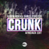 Karim Mika & Daniel Forster - Crunk (Afrojack Edit) [OUT NOW]