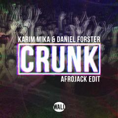 Karim Mika & Daniel Forster - Crunk (Afrojack Edit) [OUT NOW]