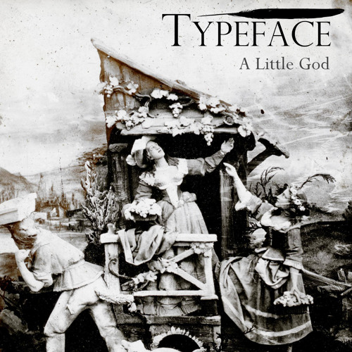 Typeface - A Little God