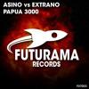 OUT NOW: Asino Vs Extrano - Papua 3000 (Original Club Mix)