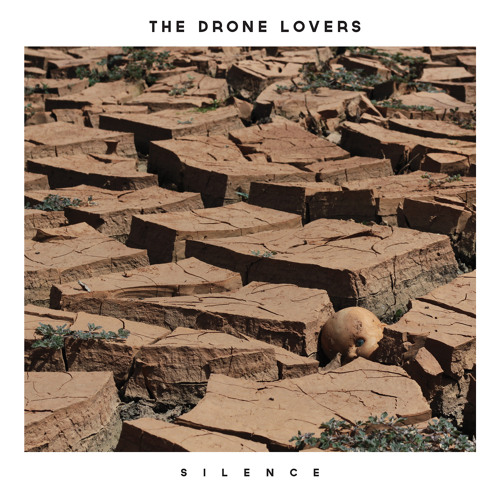 The Drone Lovers - Silence EP