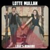 LOTTE MULLAN - Bad For Me