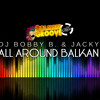 Dj Bobby B. & Jacky - ALL AROUND BALKAN (Club Village Mix) (Download)