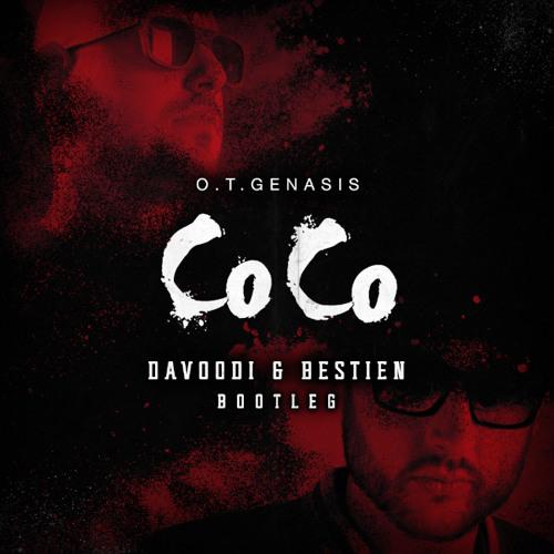 O.T. Genasis - CoCo (Davoodi & Bestien Bootleg)
