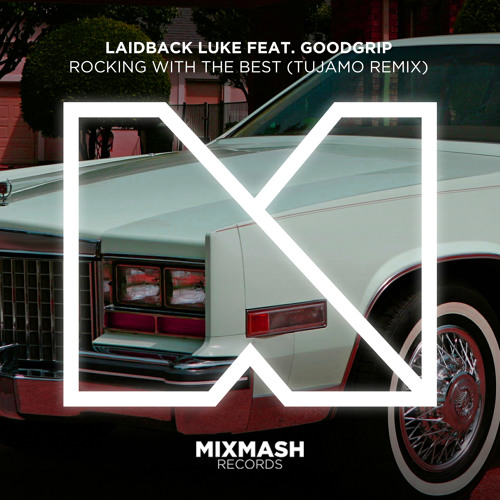 Laidback Luke feat. Goodgrip - Rocking With The Best (Tujamo Remix) | Preview