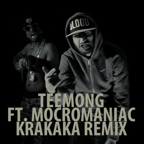 Teemong Ft. Mocromaniac - Krakaka Remix