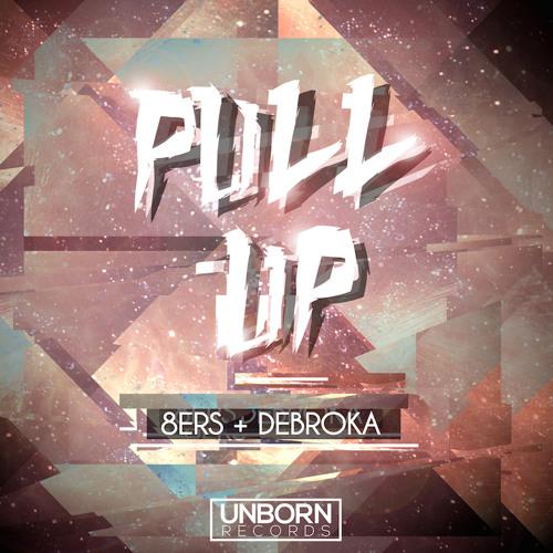 8Er$ & Debroka - Pull Up