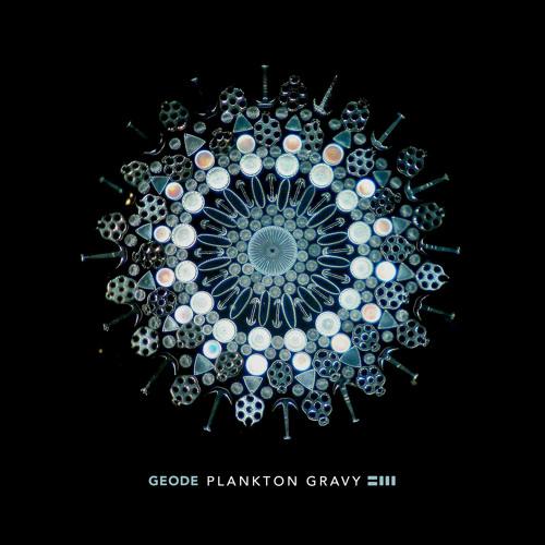Geode - Plankton Gravy LP (Part 1)