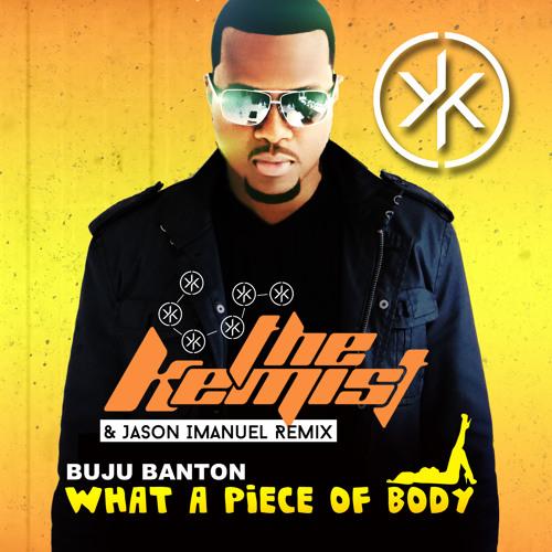 Buju Banton - What A Piece Of Body (The Kemist & Jason Imanuel Remix)