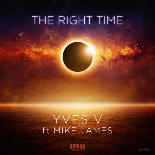 Yves V Ft. Mike James - The Right Time (Out now!!!)