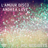 L'amour Disco feat. Andrea Love - No Regrets (Classic Disco Mix)[Galaxer Music] (Preview)