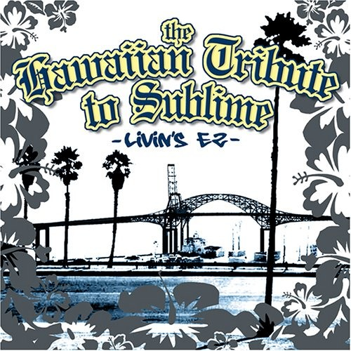 Garden Grove Sublime The Hawaiian Tribute To Sublime By Tati
