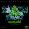 Download Yung Gleesh - Wasabi (Sam Tiba Remix) Mp3