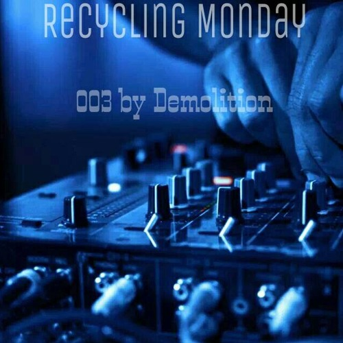 Recycling Monday 003 by Demolition