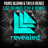Paris Blohm & Taylr Reene - Left Behinds (EVO - K Remix)