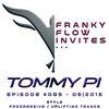 Franky Flow Invites... Episode #003 - Guest DJ:  Tommy Pi